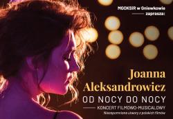 Koncert Joanny Aleksandrowicz Od nocy do nocy